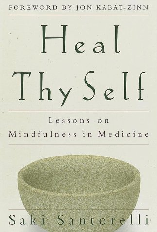 9780609603857: Heal Thy Self: Lessons on Mindfulness in Medicine
