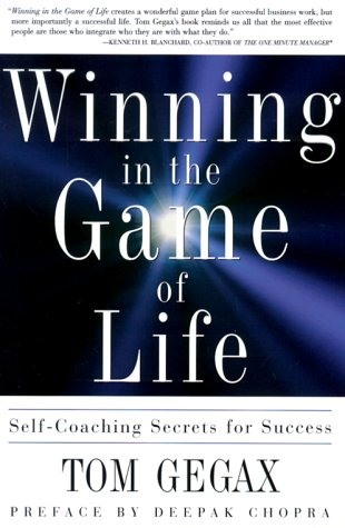 Winning in the Game of Life: Self-Coaching Secrets for Success: Gegax, Tom