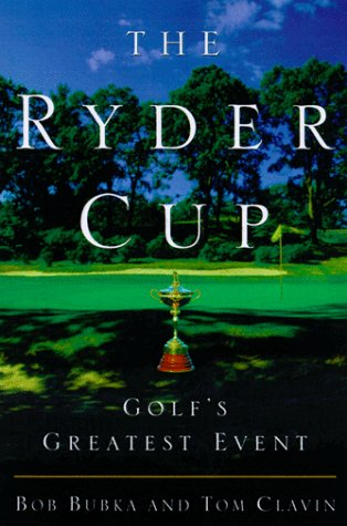 The Ryder Cup: Golf's Greatest Event (060960404X) by Thomas Clavin; Jack Nicklaus
