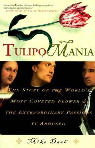 9780609604397: Tulipomania: The Story of the World's Most Coveted Flower and the Extraordinary Passions It Aroused