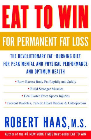 9780609604540: Eat to Win for Permanent Fat Loss: The Revolutionary Fat-Burning Diet for Peak Mental and Physical Performance and Optimum Health