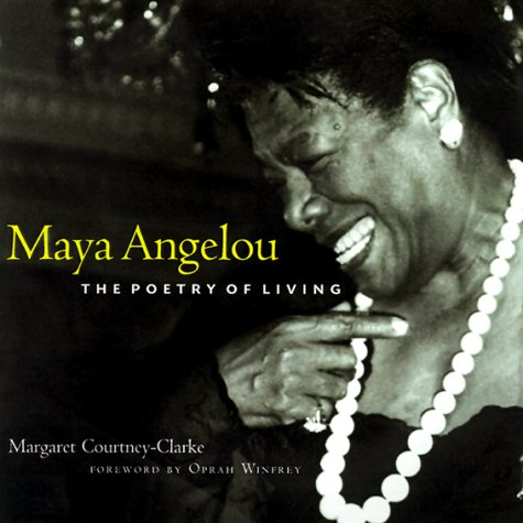 Maya Angelou: The Poetry of Living: Courtney-Clarke, Margaret