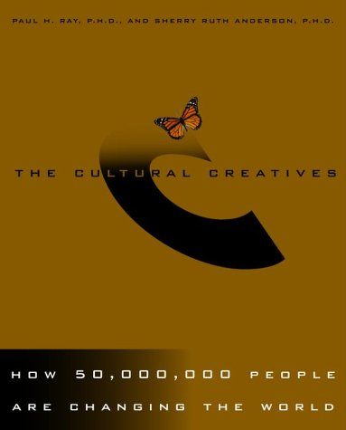 9780609604670: The Cultural Creatives: How 50 Million People Are Changing the World