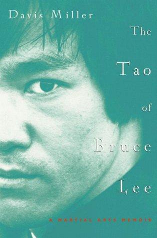The Tao of Bruce Lee: A Martial Arts Memoir: Miller, Davis