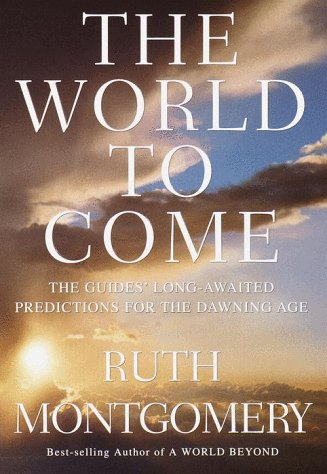 9780609604793: The World to Come: The Guides' Long-Awaited Predictions for the Dawning Age