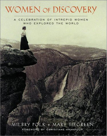 9780609604809: Women of Discovery: A Celebration of Intrepid Women Who Explored the World