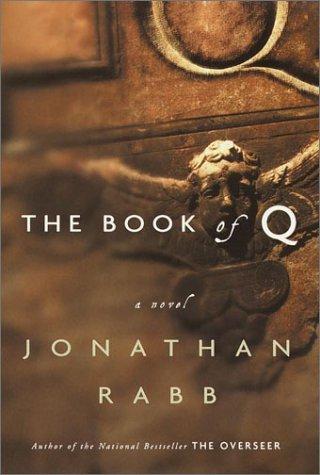 The Book of Q: A Novel: Rabb, Jonathan