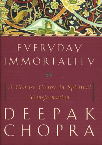 9780609604847: Everyday Immortality: A Concise Course in Spiritual Transformation