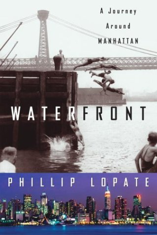 Waterfront: A Journey Around Manhattan (Crown Journeys) (0609605054) by Phillip Lopate