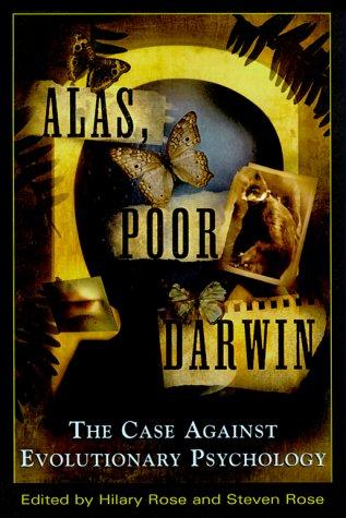 9780609605134: Alas, Poor Darwin: Arguments Against Evolutionary Psychology