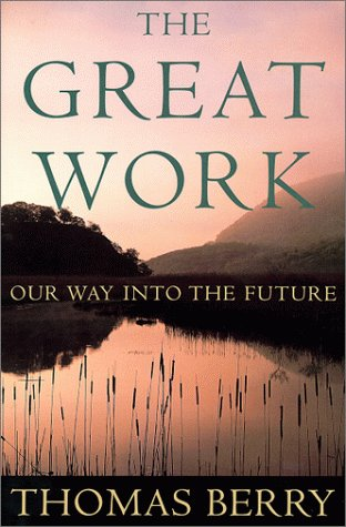 9780609605257: The Great Work: Our Way into the Future