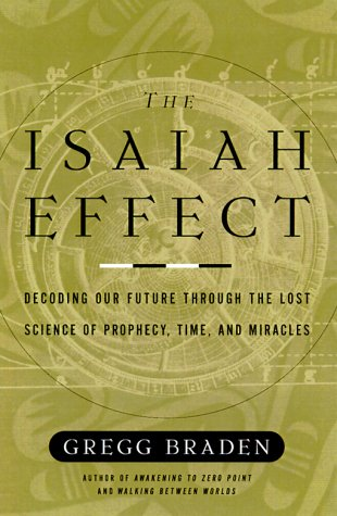 9780609605349: The Isaiah Effect: Decoding the Lost Science of Prayer and Prophecy