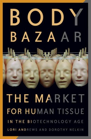 9780609605400: Body Bazaar: The Market for Human Tissue in the Biotechnology Age
