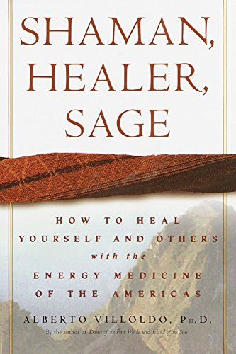 9780609605448: Shaman, Healer, Sage: How to Heal Yourself and Others with the Energy Medicine of the Americas