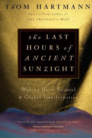 9780609605462: The Last Hours of Ancient Sunlight: Waking Up to Personal and Global Transformation