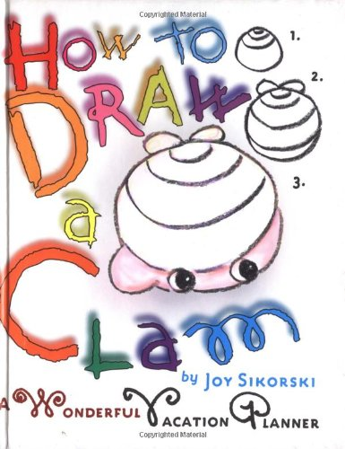 9780609605592: How to Draw a Clam: A Wonderful Vacation Planner