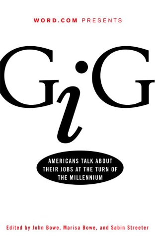 9780609605882: Gig: Americans Talk About Their Jobs at the Turn of the Millennium