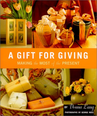 Gift for Giving, A: Making the Most: Lang, Donna
