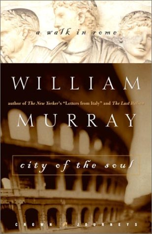 9780609606148: City of the Soul: A Walk in Rome (Crown Journeys)