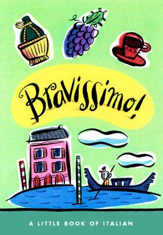 9780609606186: Bravissimo!: A Little Book of Italian