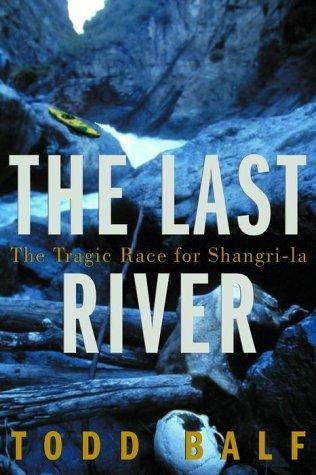 9780609606254: The Last River: The Tragic Race for Shangri-la