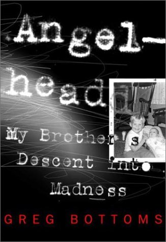 9780609606261: Angelhead: My Brother's Descent into Madness