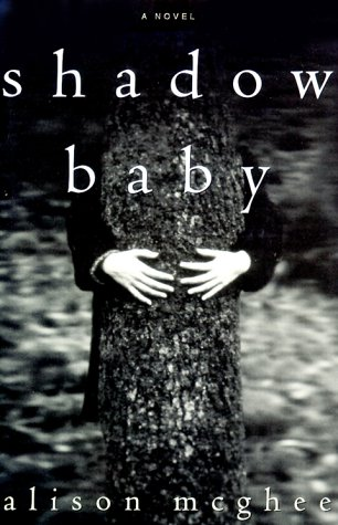 Shadow Baby : A Novel: McGhee, Alison