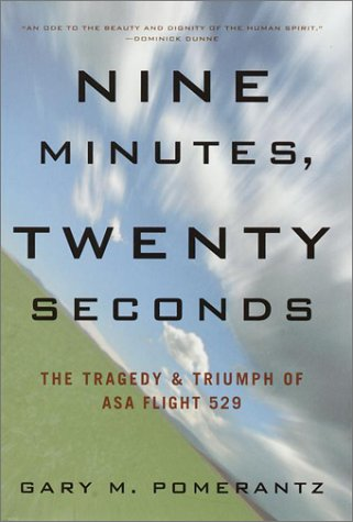 9780609606339: Nine Minutes, Twenty Seconds: The Tragedy & Triumph of ASA Flight 529