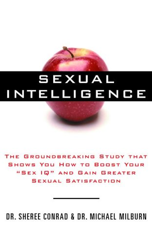 9780609606407: Sexual Intelligence: The Groundbreaking Study That Shows You How to Boost Your