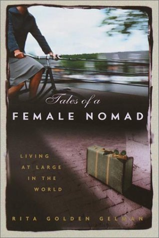 9780609606421: Tales of a Female Nomad: Living at Large in the World