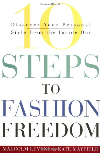 9780609606452: 10 Steps to Fashion Freedom: Discover Your Personal Style from the Inside Out