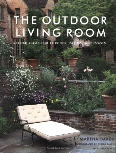 9780609606469: The Outdoor Living Room: Stylish Ideas for Porches, Patios, and Pools
