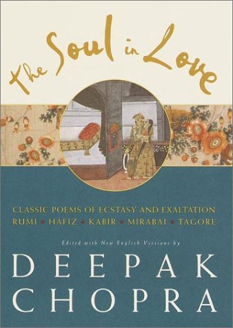 9780609606483: The Soul in Love: Classic Poems of Ecstasy and Exaltation