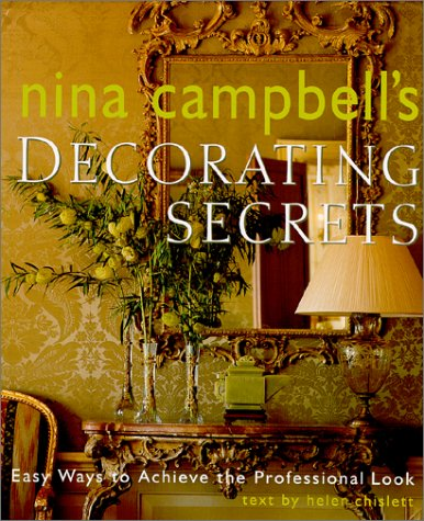 9780609606759: Nina Campbell's Decorating Secrets: Easy Ways to Achieve the Professional Look