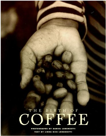 9780609606780: The Birth of Coffee