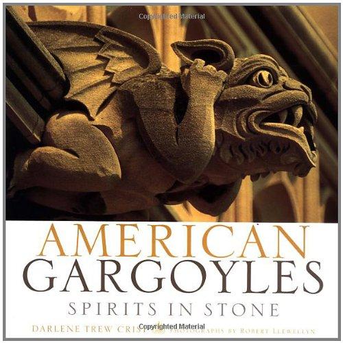 American Gargoyles: Spirits in Stone: Crist, Darlene Trew