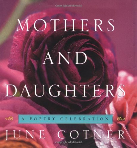 Mothers and Daughters: A Poetry Celebration: Cotner, June