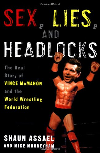 9780609606902: Sex, Lies, and Headlocks: The Real Story of Vince McMahon and the World Wrestling Federation