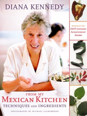 From My Mexican Kitchen: Techniques and Ingredients (SIGNED)