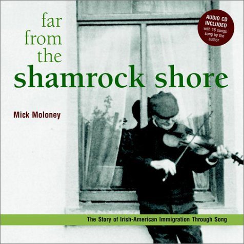 9780609607206: Far From the Shamrock Shore: The Story of Irish-American Immigration Through Song