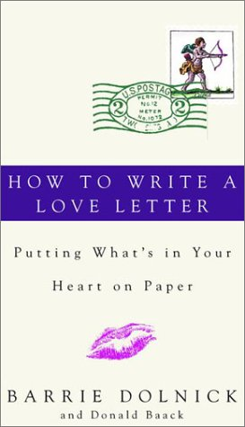 9780609607275: How to Write a Love Letter: Putting What's in Your Heart on Paper