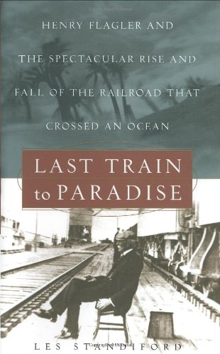 Last Train to Paradise: Henry Flagler and