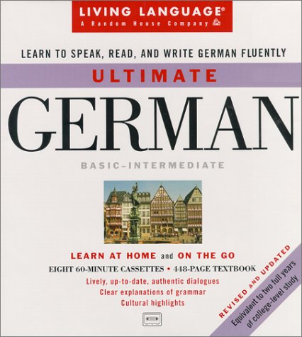 Ultimate German: Basic-Intermediate Cassette Program (Ultimate Beginner-Intermediate): Lasting, ...
