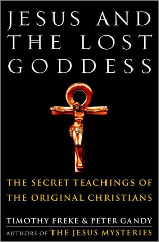9780609607671: Jesus and the Lost Goddess: The Secret Teachings of the Original Christians