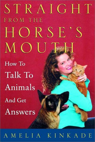 9780609607695: Straight from the Horse's Mouth: How to Talk to Animals and Get Answers