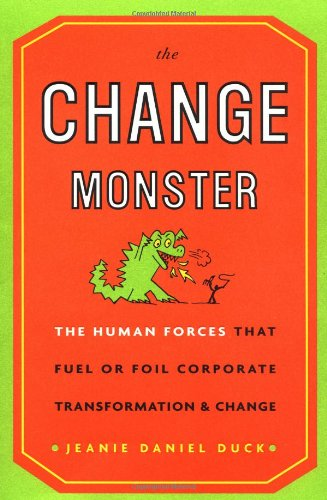 The Change Monster: The Human Forces That: Jeanie Daniel Duck