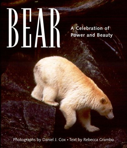9780609607954: Bear: A Celebration of Power and Beauty