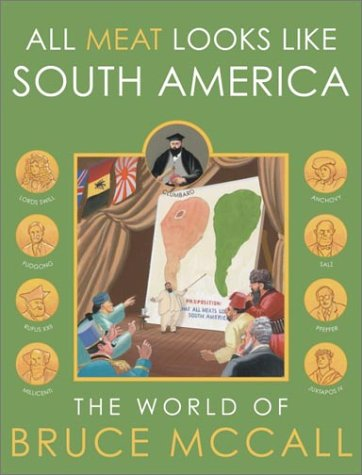 9780609608029: All Meat Looks Like South America: The World of Bruce McCall