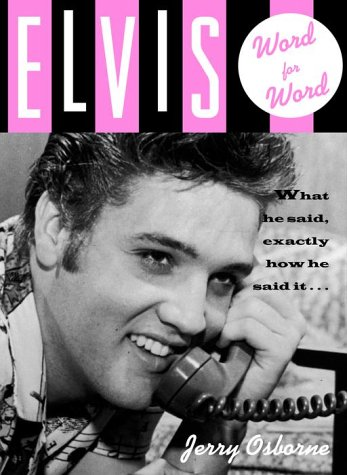9780609608036: Elvis: Word for Word
