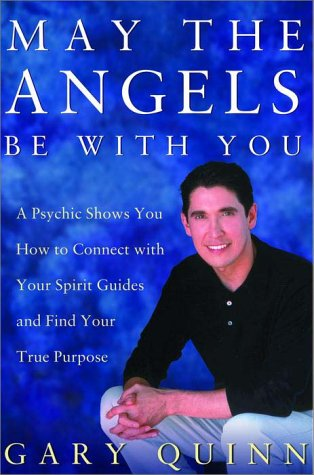 9780609608043: May the Angels Be with You: A Psychic Helps You Find Your Spirit Guides and Your True Purpose